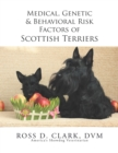 Medical, Genetic & Behavioral Risk Factors of Scottish Terriers - eBook