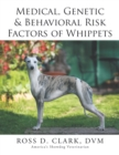 Medical, Genetic & Behavioral Risk Factors of Whippets - eBook