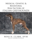 Medical, Genetic & Behavioral Risk Factors of Italian Greyhounds - eBook