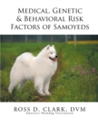 Medical, Genetic & Behavioral Risk Factors of Samoyeds - eBook