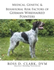Medical, Genetic & Behavioral Risk Factors of German Wirehaired Pointers - eBook