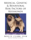 Medical, Genetic & Behavioral Risk Factors of Keeshonds - eBook