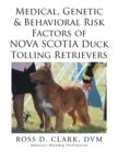 Medical, Genetic & Behavioral Risk Factors of Nova Scotia Duck Tolling Retrievers - eBook