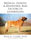 Medical, Genetic & Behavioral Risk Factors of Leonbergers - eBook
