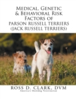 Medical, Genetic & Behavioral Risk Factors of Parson Russell Terriers (Jack Russell Terriers) - eBook