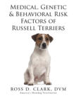 Medical, Genetic & Behavioral Risk Factors of Russell Terriers - eBook