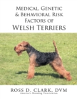 Medical, Genetic & Behavioral Risk Factors of Welsh Terriers - eBook