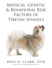 Medical, Genetic & Behavioral Risk Factors of Tibetan Spaniels - eBook