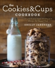 The Cookies & Cups Cookbook : 125+ sweet & savory recipes reminding you to Always Eat Dessert First - eBook