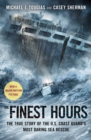 The Finest Hours : The True Story of the U.S. Coast Guard's Most Daring Sea Rescue - Book