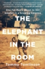 The Elephant in the Room : One Fat Man's Quest to Get Smaller in a Growing America - Book
