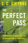 The Perfect Pass : American Genius and the Reinvention of Football - eBook