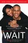 The Wait : A Powerful Practice for Finding the Love of Your Life and the Life You Love - Book