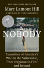 Nobody : Casualties of America's War on the Vulnerable, from Ferguson to Flint and Beyond - Book