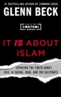 It IS About Islam : Exposing the Truth About ISIS, Al Qaeda, Iran, and the Caliphate - eBook