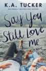 Say You Still Love Me : A Novel - eBook
