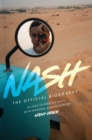 Nash : The Official Biography - Book