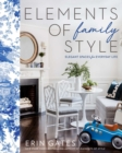 Elements of Family Style : Elegant Spaces for Everyday Life - eBook