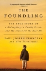 The Foundling : The True Story of a Kidnapping, a Family Secret, and My Search for the Real Me - eBook