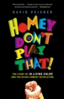 Homey Don't Play That! : The Story of In Living Color and the Black Comedy Revolution - eBook