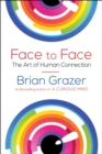 Face to Face : The Art of Human Connection - eBook