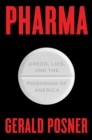 Pharma : Greed, Lies, and the Poisoning of America - Book