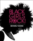 Black Girls Rock! : Owning Our Magic. Rocking Our Truth. - Book