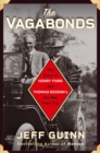 The Vagabonds : The Story of Henry Ford and Thomas Edison's Ten-Year Road Trip - Book