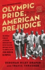 Olympic Pride, American Prejudice : The Untold Story of 18 African Americans Who Defied Jim Crow and Adolf Hitler to Compete in the 1936 Berlin Olympics - eBook