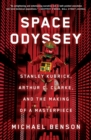Space Odyssey : Stanley Kubrick, Arthur C. Clarke, and the Making of a Masterpiece - Book