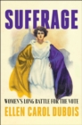 Suffrage : Women's Long Battle for the Vote - Book
