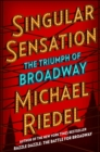 Singular Sensation : The Triumph of Broadway - Book