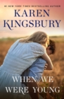 When We Were Young : A Novel - Book