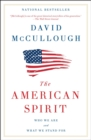 The American Spirit : Who We Are and What We Stand For - Book