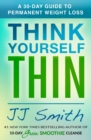 Think Yourself Thin : A 30-Day Guide to Permanent Weight Loss - Book