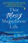 This Messy Magnificent Life : A Field Guide to Mind, Body, and Soul - Book
