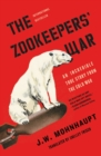 The Zookeepers' War : An Incredible True Story from the Cold War - eBook