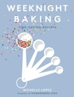 Weeknight Baking : Recipes to Fit Your Schedule - Book