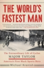 The World's Fastest Man : The Extraordinary Life of Cyclist Major Taylor, America's First Black Sports Hero - eBook
