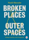 Broken Places & Outer Spaces : Finding Creativity in the Unexpected - eBook