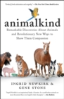 Animalkind : Remarkable Discoveries about Animals and Revolutionary New Ways to Show Them Compassion - eBook
