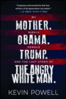 My Mother. Barack Obama. Donald Trump. And the Last Stand of the Angry White Man. - eBook