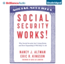Social Security Works! : Why Social Security Isn't Going Broke and How Expanding It Will Help Us All - eAudiobook