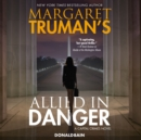 Margaret Truman's Allied in Danger : A Capital Crimes Novel - eAudiobook