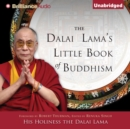 The Dalai Lama's Little Book of Buddhism - eAudiobook