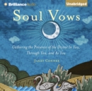 Soul Vows : Gathering the Presence of the Divine In You, Through You, and As You - eAudiobook