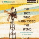 The Boy Who Harnessed the Wind : Young Readers Edition - eAudiobook
