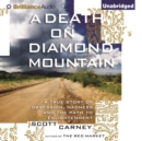 A Death on Diamond Mountain : A True Story of Obsession, Madness, and the Path to Enlightenment - eAudiobook