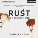 Rust : The Longest War - eAudiobook