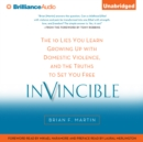 Invincible : The 10 Lies You Learn Growing Up with Domestic Violence, and the Truths to Set You Free - eAudiobook